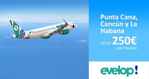 Vuelos Baratos con Evelop a Punta Cana, Cancún y Cuba